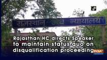 Rajasthan HC directs Speaker to maintain status quo on disqualification proceeding