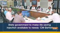 State government to make life saving injection available to needy: CM Gehlot