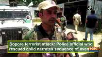 Sopore terrorist attack: Police official who rescued child narrates sequence of events