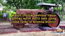 Watch: Police destroys liquor bottles worth Rs 72 lakh using road roller in Krishna District