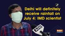 Delhi will definitely receive rainfall on July 4: IMD scientist