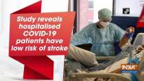 Study reveals hospitalised COVID-19 patients have low risk of stroke