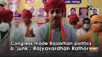 Congress made Rajasthan politics a