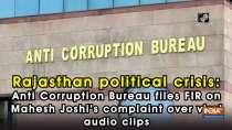 Rajasthan political crisis: Anti Corruption Bureau files FIR on Mahesh Joshi