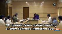 CM Hemant Soren reviews meeting of State Sentence Remission Board