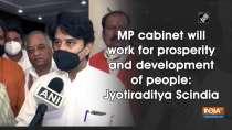 MP cabinet will work for prosperity and development of people: Jyotiraditya Scindia