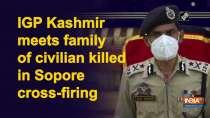 IGP Kashmir meets family of civilian killed in Sopore cross-firing