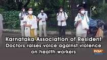 Karnataka Association of Resident Doctors raises voice against violence on health workers