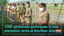 CISF personnel participate in tree plantation drive at Amritsar airport