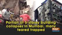 Portion of 5-storey building collapses in Mumbai, many feared trapped