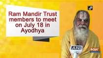 Ram Mandir Trust members to meet on July 18 in Ayodhya