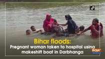 Bihar floods: Pregnant woman taken to hospital using makeshift boat in Darbhanga