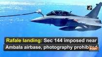 Rafale landing: Sec 144 imposed near Ambala airbase, photography prohibited