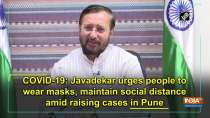 COVID-19: Javadekar urges people to wear masks, maintain social distance amid raising cases in Pune