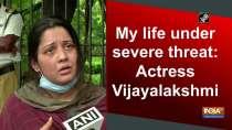 My life under severe threat: Actress Vijayalakshmi