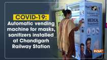 COVID-19: Automatic vending machine for masks, sanitizers installed at Chandigarh Railway Station