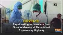 COVID-19: Rapid testing for travelers from Surat underway at Ahmedabad Expressway Highway