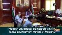 Prakash Javadekar participates in 6th BRICS Environment Ministers