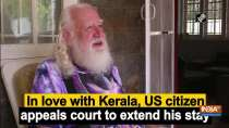 In love with Kerala, US citizen appeals court to extend his stay