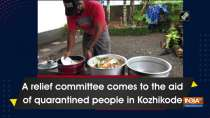 A relief committee comes to the aid of quarantined people in Kozhikode