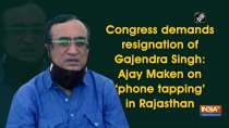 Congress demands resignation of Gajendra Singh: Ajay Maken on