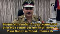 Kanpur encounter: 3 cops suspended after their suspicious activities linked to Vikas Dubey surfaced, informs IG