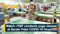 Watch: ITBP conducts yoga classes at Sardar Patel COVID-19 Hospital