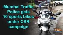 Mumbai Traffic Police gets 10 sports bikes under CSR campaign