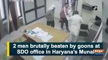 2 men brutally beaten by goons at SDO office in Haryana