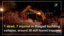 1 dead, 7 injured in Raigad building collapse, around 30 still feared trapped