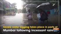 Severe water logging takes place in parts of Mumbai following incessant rainfall