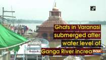 Ghats in Varanasi submerged after water level of Ganga River increases