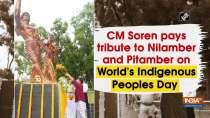 CM Soren pays tribute to Nilamber and Pitamber on World