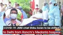 COVID-19: JMM chief Shibu Soren to be shifted to Delhi from Ranchi