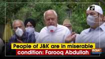 People of J and K are in miserable condition: Farooq Abdullah
