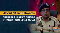 About 80 recruitments happened in South Kashmir in 2020: DIG Atul Goel