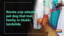 Kerala cop adopts pet dog that lost family in Idukki landslide