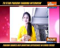 TV actress Paridhi Sharma on shooting experience amid Covid-19 crisis