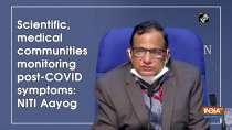 Scientific, medical communities monitoring post-COVID symptoms: NITI Aayog