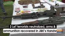 2 LeT terrorists neutralized, arms and ammunition recovered in J-K