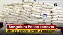 Bengaluru Police recover 204 kg ganja, arrest 3 peddlers