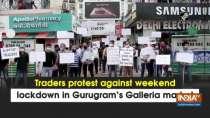 Traders protest against weekend lockdown in Gurugram