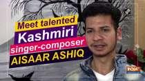 Meet talented Kashmiri singer-composer Aisaar Ashiq