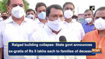Raigad building collapse: State govt announces ex-gratia of Rs 5 lakhs each to families of deceased