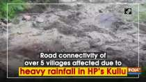 Road connectivity of over 5 villages affected due to heavy rainfall in HP