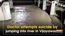 Doctor attempts suicide by jumping into river in Vijayawada