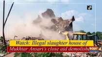 Watch: Illegal slaughter house of Mukhtar Ansari