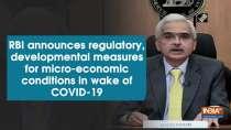 RBI announces regulatory, developmental measures for micro-economic conditions in wake of COVID-19