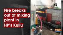 Fire breaks out at mixing plant in HP