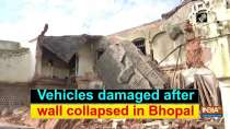 Vehicles damaged after wall collapsed in Bhopal